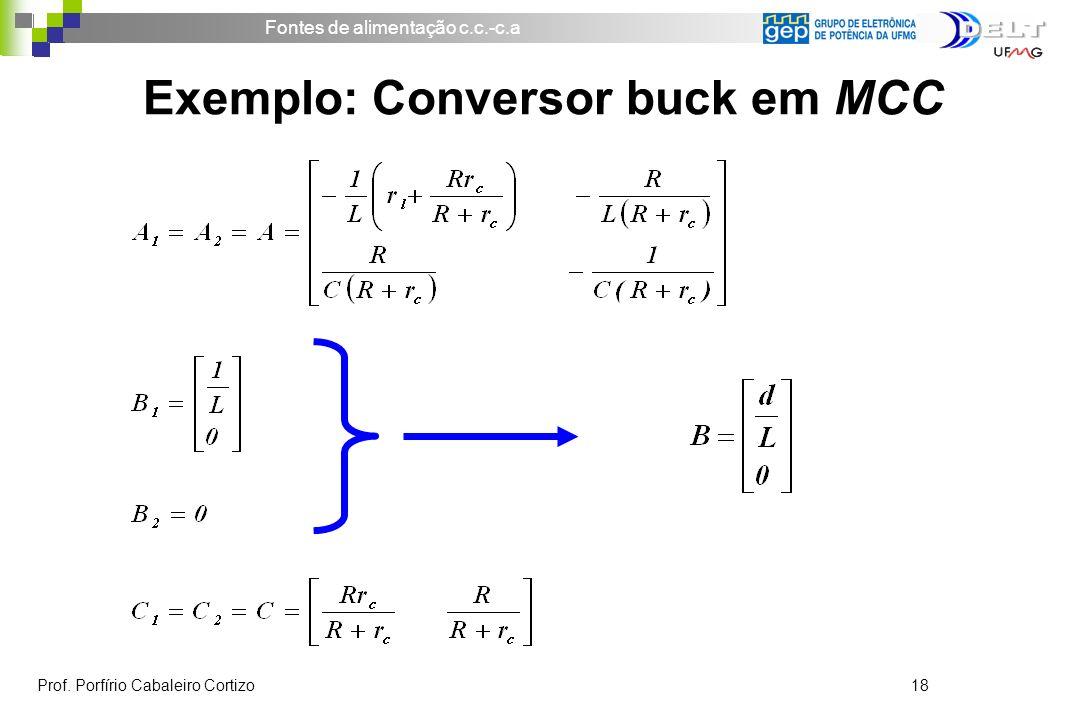 Fontes de alimentação c.c.-c.a Prof. Porfírio Cabaleiro Cortizo 18 Exemplo: Conversor buck em MCC
