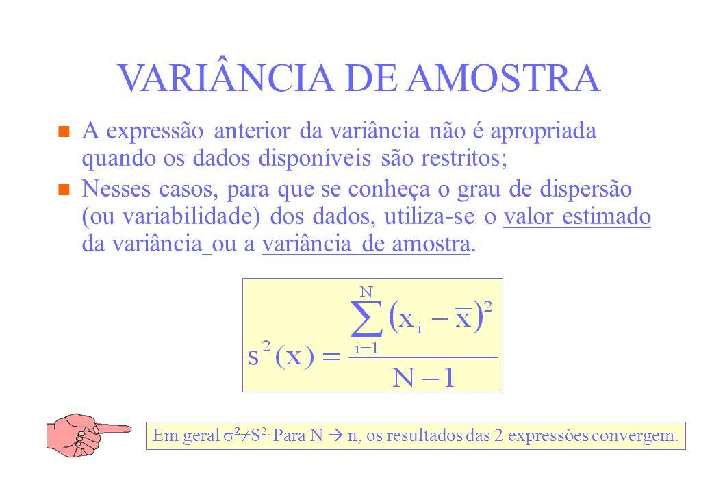 A expressão anterior da variância não é apropriada quando os dados disponíveis são restritos; Nesses casos, para que se conheça o grau de dispersão (o