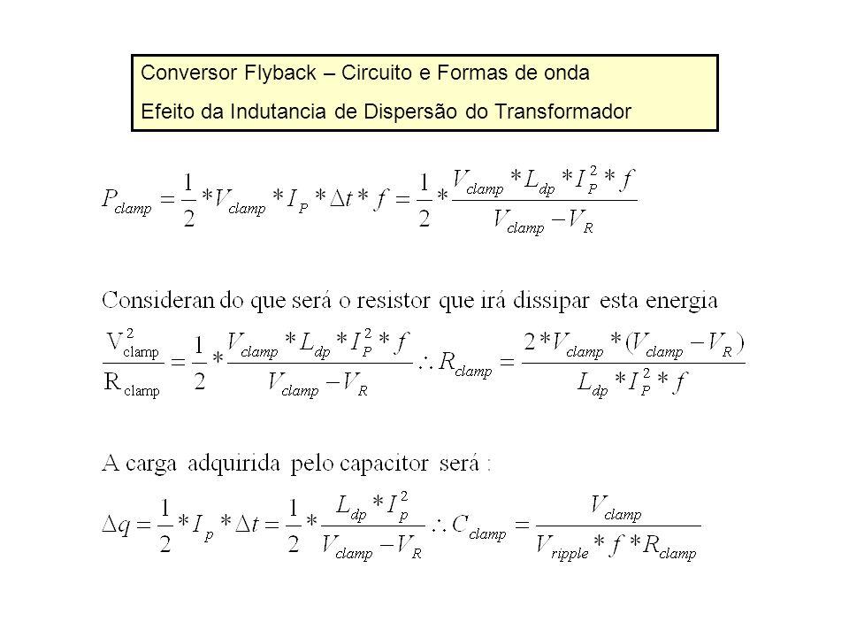 Conversor Flyback – Circuito e Formas de onda Efeito da Indutancia de Dispersão do Transformador