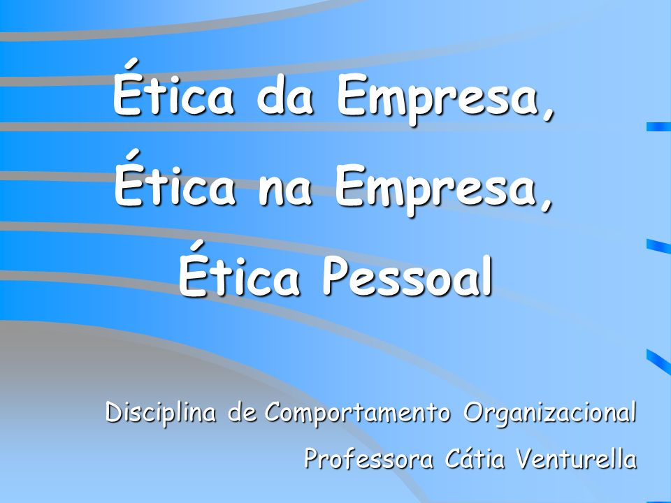 A ênfase da ética...