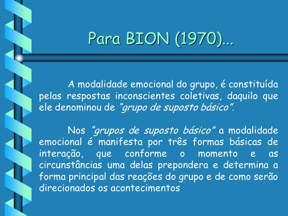 Para BION (1970)...