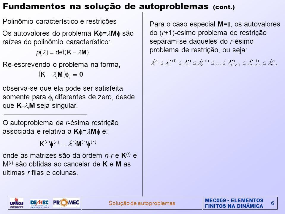 MEC059 - ELEMENTOS FINITOS NA DINÂMICA DEPARTAMENTO DE ENGENHARIA MECÂNICA Solução de autoproblemas6 Fundamentos na solução de autoproblemas (cont.) P