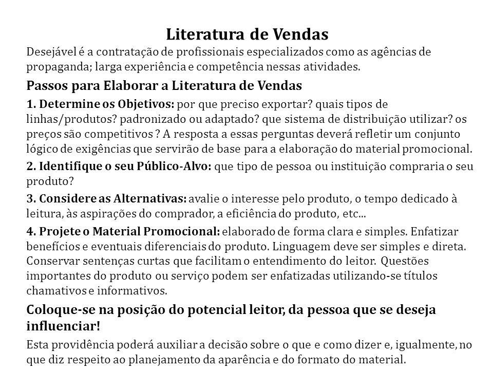 Literatura de Vendas Desejável é a contratação de profissionais especializados como as agências de propaganda; larga experiência e competência nessas atividades.