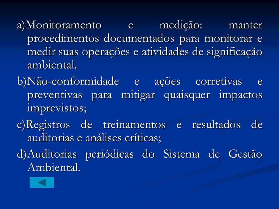 a)As funções,responsabilidades e autoridades devem ser definidas para facilitar a gestão. b)Treinamento, conscientização e competência para todo o pes
