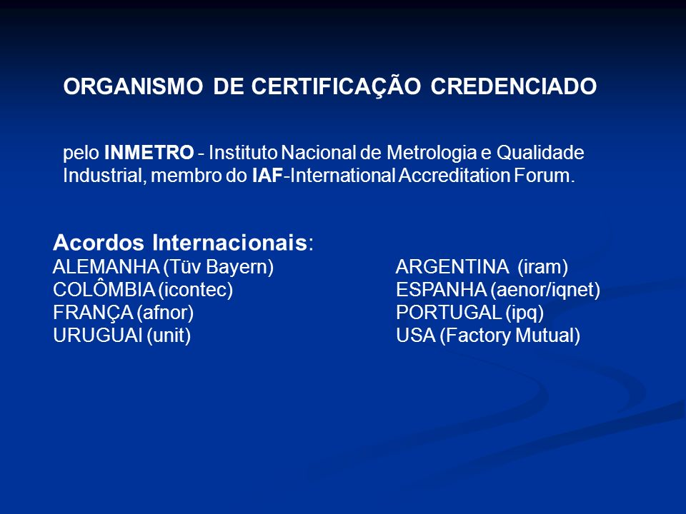 ABNT representa o Brasil na INTERNATIONAL ORGANIZATION FOR STANDARDIZATION - ISO INTERNATIONAL ELECTROTECHNICAL COMMISSION - IEC COMISSÃO PANAMERICANA