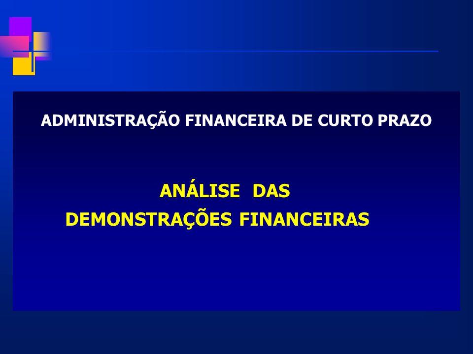 ADMINISTRAÇÃO FINANCEIRA DE CURTO PRAZO ANÁLISE DAS DEMONSTRAÇÕES FINANCEIRAS