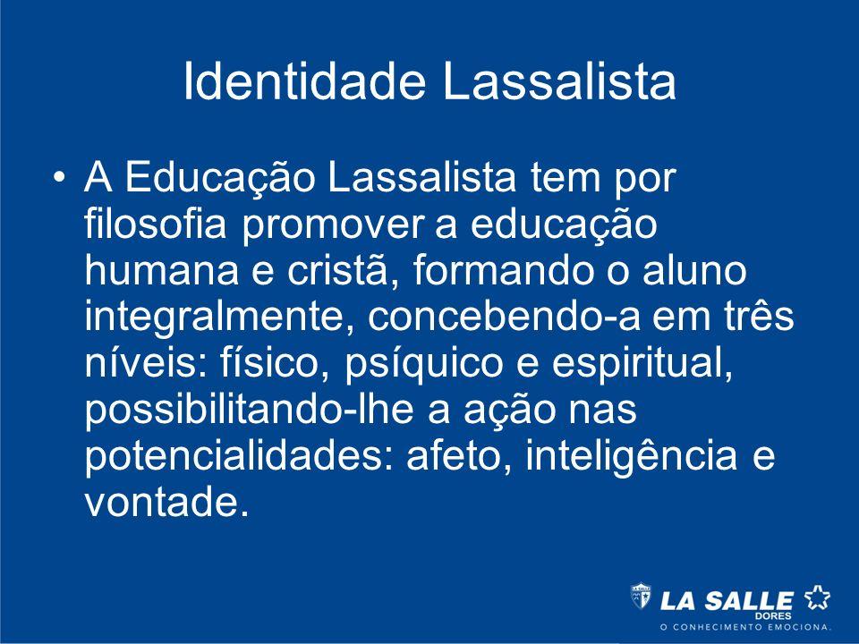 Identidade Lassalista A Educação Lassalista tem por filosofia promover a educação humana e cristã, formando o aluno integralmente, concebendo-a em trê