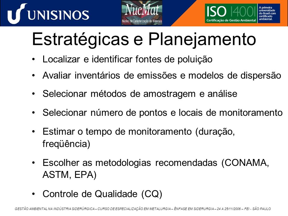 GESTÃO AMBIENTAL NA INDÚSTRIA SIDERÚRGICA – CURSO DE ESPECIALIZAÇÃO EM METALURGIA – ÊNFASE EM SIDERURGIA – 24 A 25/11/2006 – FEI - SÃO PAULO Estratégi