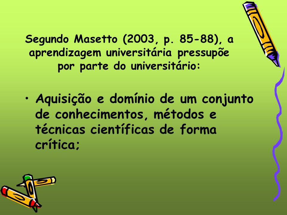 Segundo Masetto (2003, p.