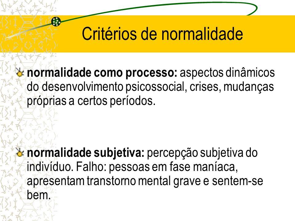 Critérios de normalidade normalidade como processo: aspectos dinâmicos do desenvolvimento psicossocial, crises, mudanças próprias a certos períodos. n
