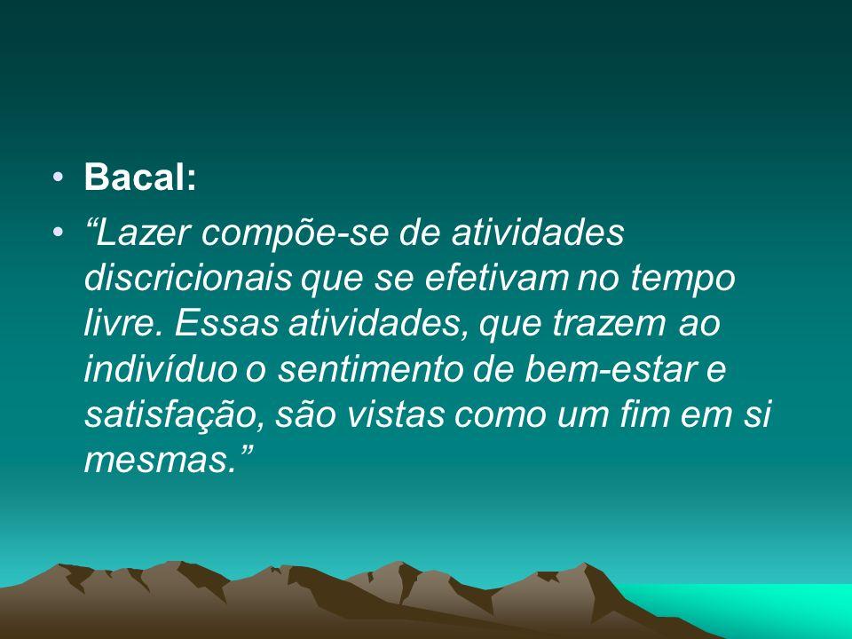 Bacal: Lazer compõe-se de atividades discricionais que se efetivam no tempo livre.