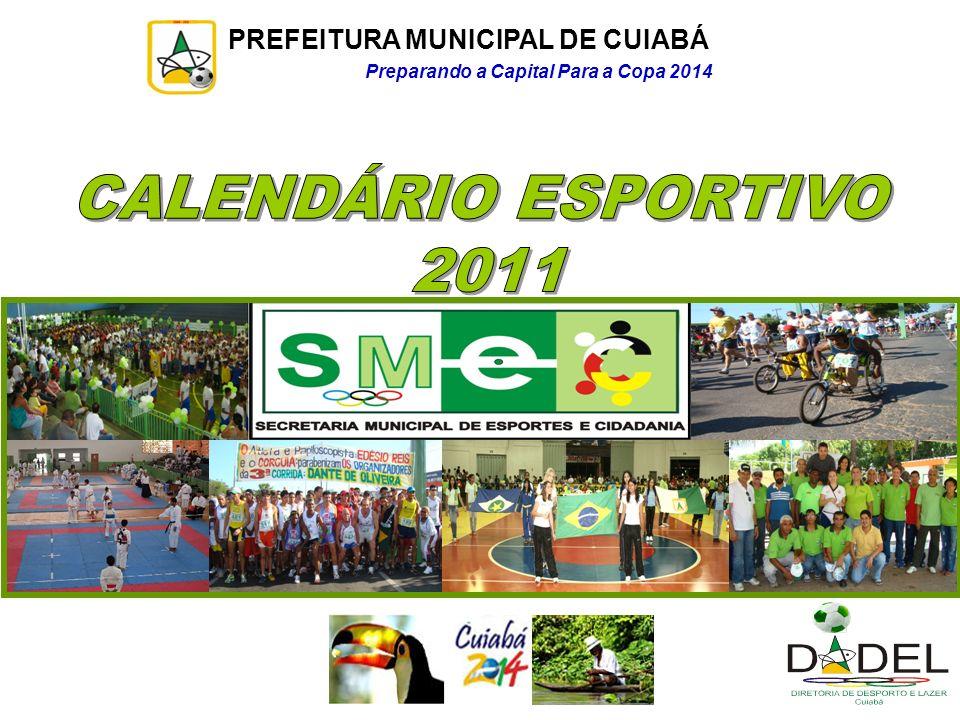 PREFEITURA MUNICIPAL DE CUIABÁ Preparando a Capital Para a Copa 2014