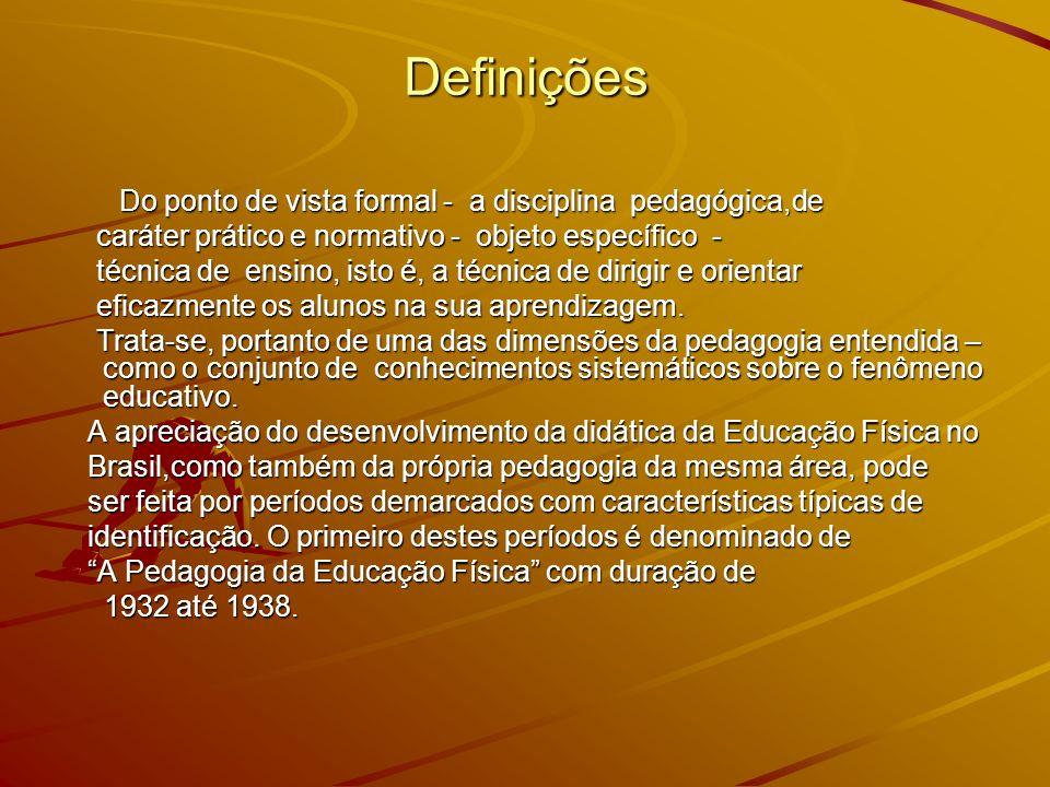 Definições Do ponto de vista formal - a disciplina pedagógica,de Do ponto de vista formal - a disciplina pedagógica,de caráter prático e normativo - o