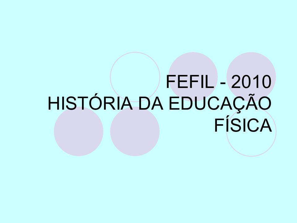 FEFIL - 2010 HISTÓRIA DA EDUCAÇÃO FÍSICA