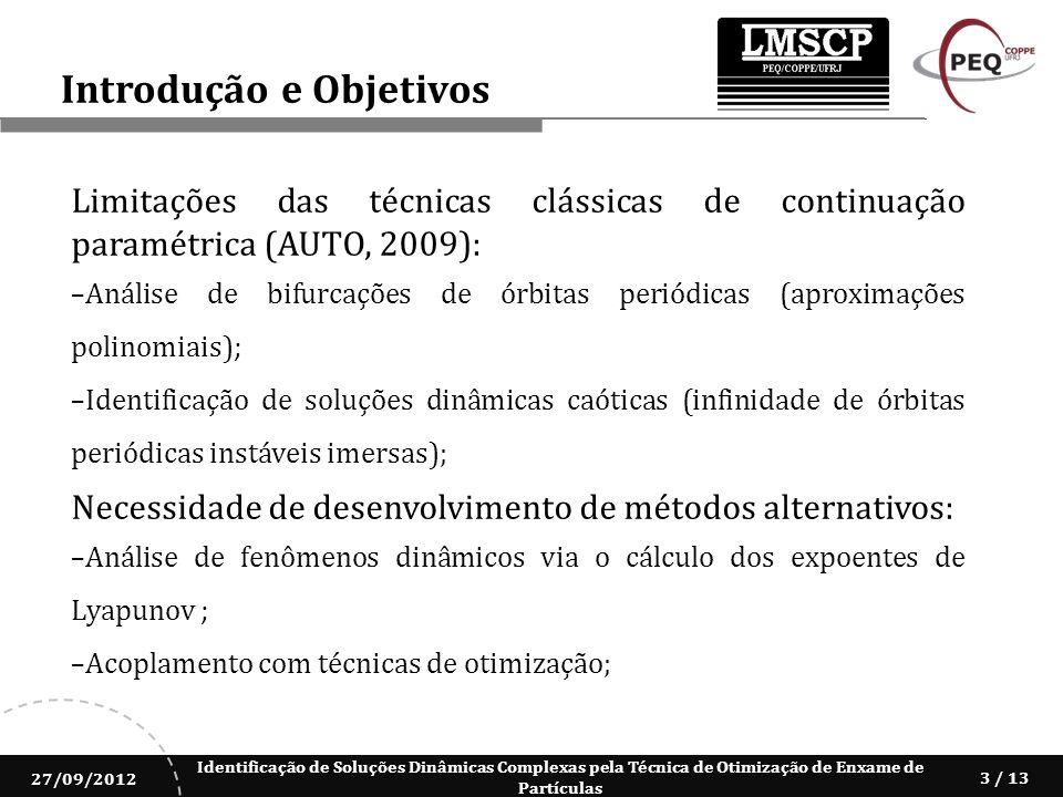 Identificação de Soluções Dinâmicas Complexas pela Técnica de Otimização de Enxame de Partículas 27/09/2012 3 / 13 Introdução e Objetivos Limitações d