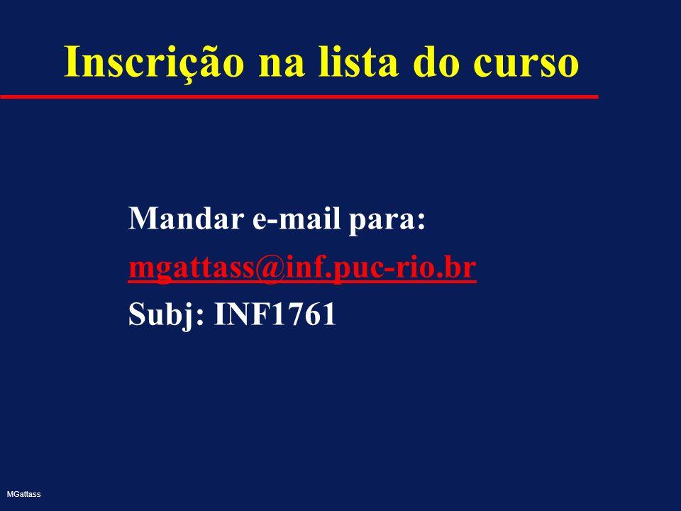MGattass Inscrição na lista do curso Mandar e-mail para: mgattass@inf.puc-rio.br Subj: INF1761