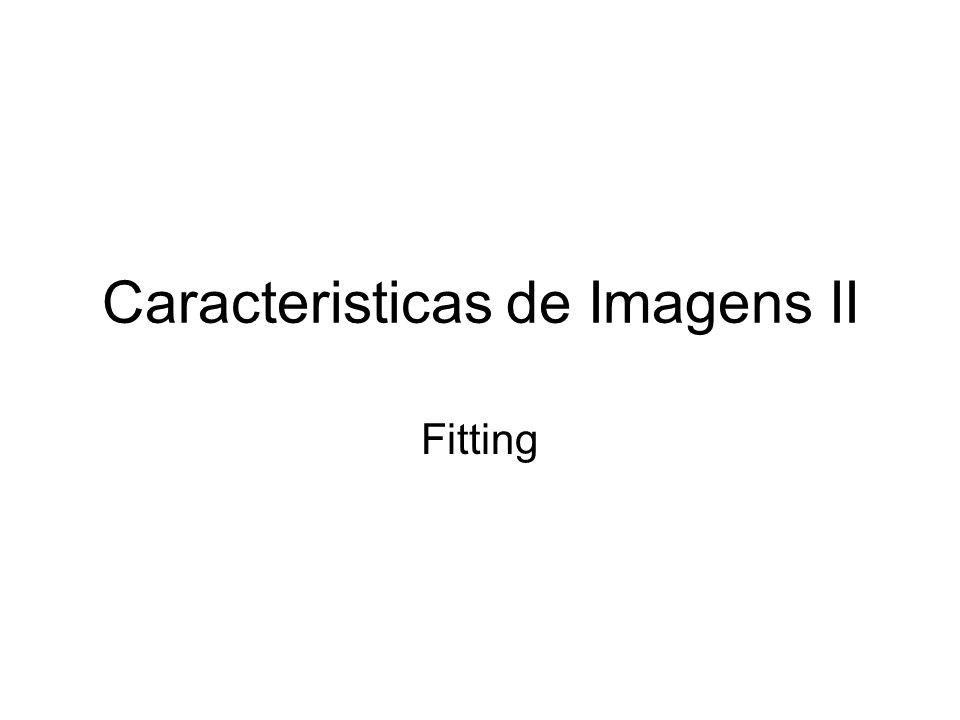 Caracteristicas de Imagens II Fitting