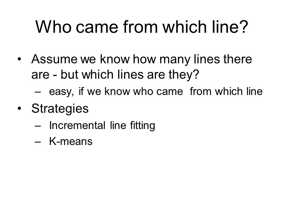 Who came from which line. Assume we know how many lines there are - but which lines are they.