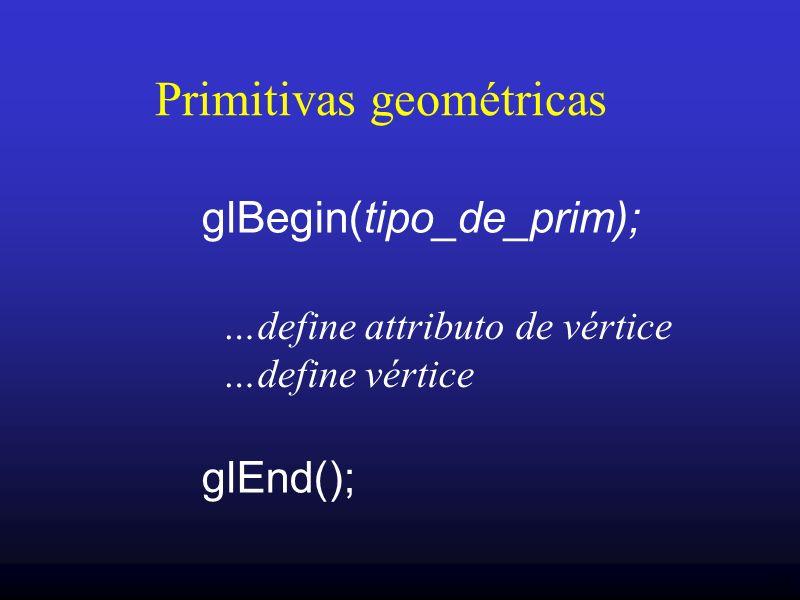 13 Primitivas geométricas …define attributo de vértice …define vértice glBegin(tipo_de_prim); glEnd();