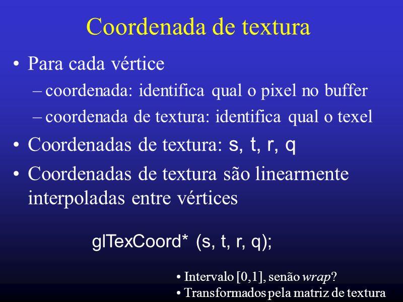 47 Coordenada de textura Para cada vértice –coordenada: identifica qual o pixel no buffer –coordenada de textura: identifica qual o texel Coordenadas