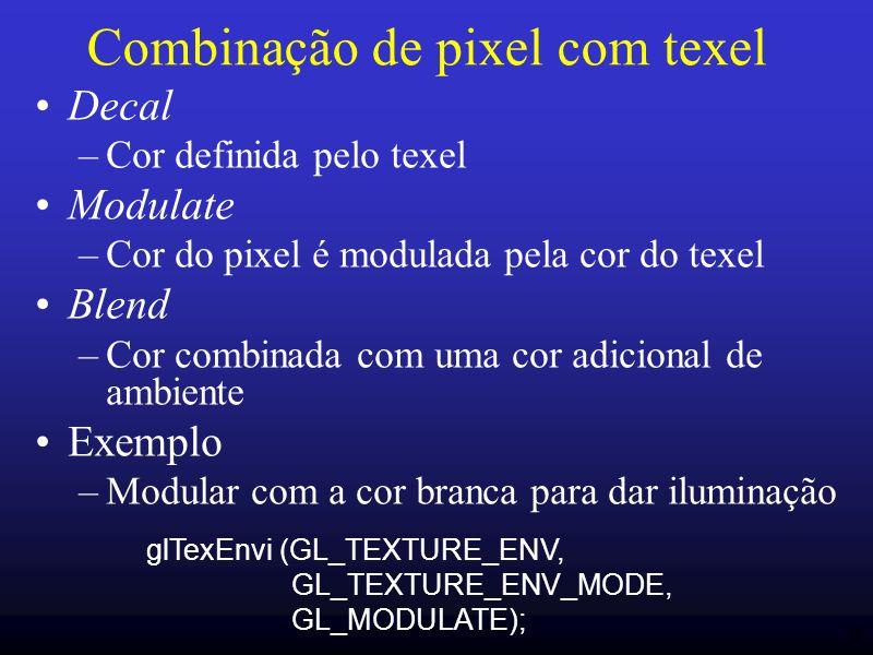 49 Combinação de pixel com texel Decal –Cor definida pelo texel Modulate –Cor do pixel é modulada pela cor do texel Blend –Cor combinada com uma cor a