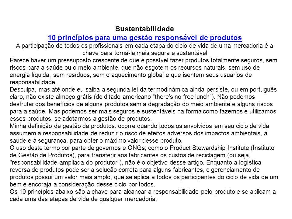 Sustentabilidade 10 princípios para uma gestão responsável de produtos A participação de todos os profissionais em cada etapa do ciclo de vida de uma