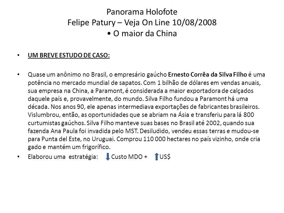 Panorama Holofote Felipe Patury – Veja On Line 10/08/2008 O maior da China UM BREVE ESTUDO DE CASO: Quase um anônimo no Brasil, o empresário gaúcho Er