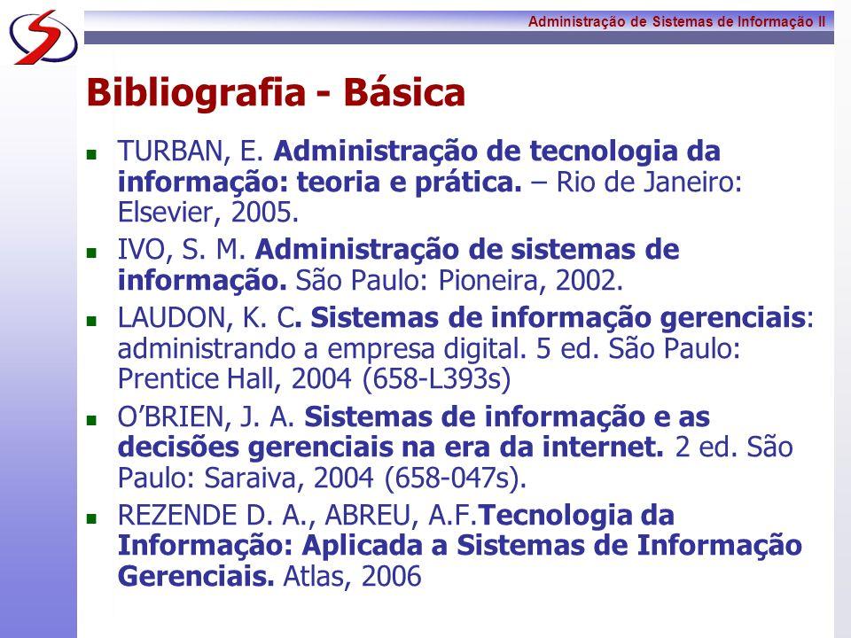 Administração de Sistemas de Informação II Sistemas Conjunto de elementos relacionados, que cooperam entre si para atingir um objetivo comum.