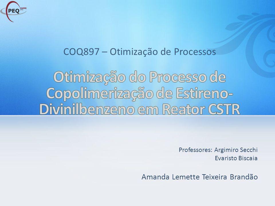Professores: Argimiro Secchi Evaristo Biscaia Amanda Lemette Teixeira Brandão COQ897 – Otimização de Processos