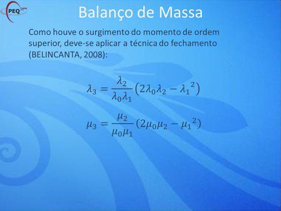 Como houve o surgimento do momento de ordem superior, deve-se aplicar a técnica do fechamento (BELINCANTA, 2008):