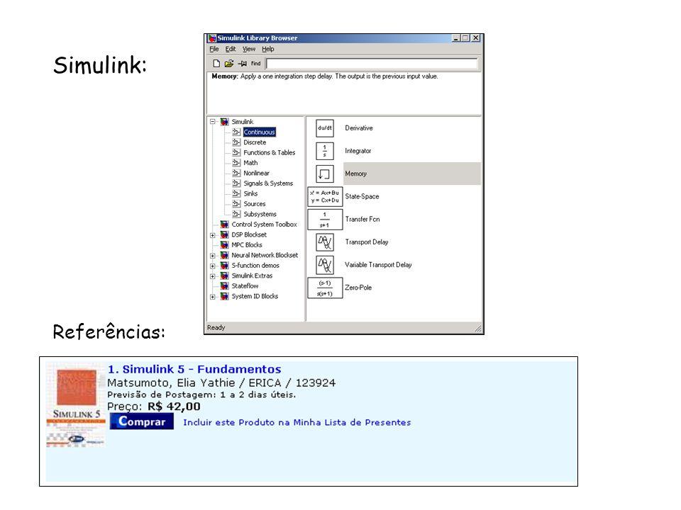 Exibição de Resultados: O ícone scope permite que mais de um gráfico seja plotado no mesmo eixo, basta usar um bloco Mux.