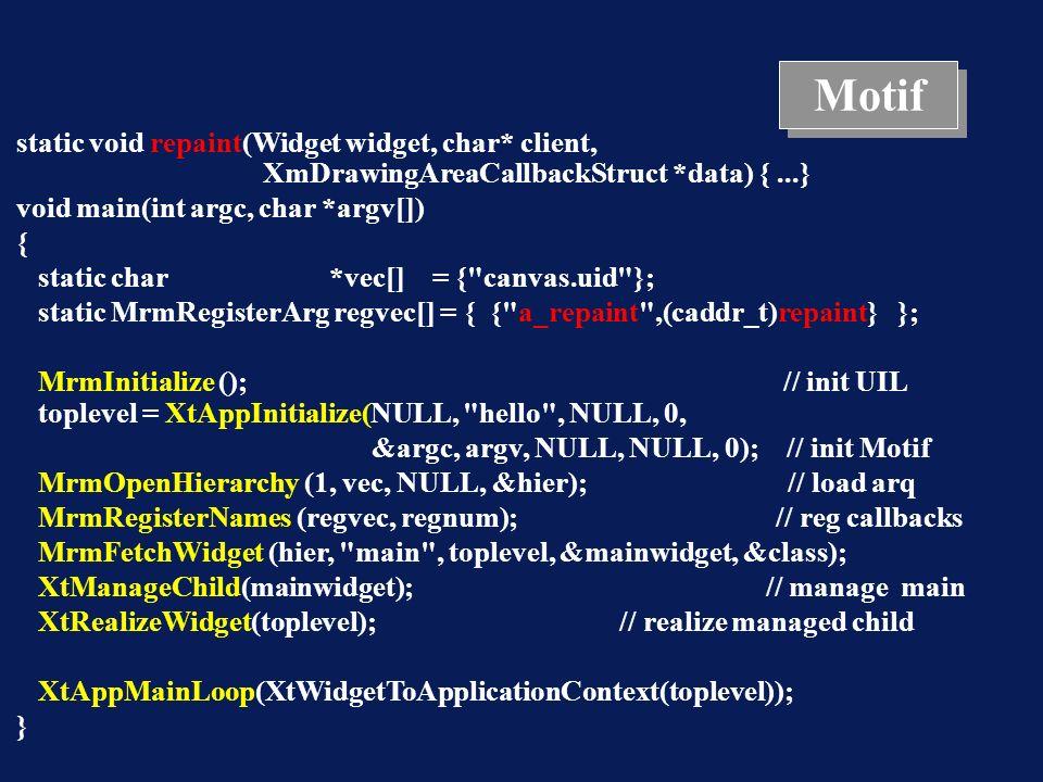 static void repaint(Widget widget, char* client, XmDrawingAreaCallbackStruct *data) {...} void main(int argc, char *argv[]) { static char*vec[] = {