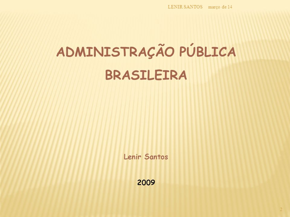 março de 14LENIR SANTOS 3 I – ADMINISTRAÇÃO PUBLICA INDIRETA Art.