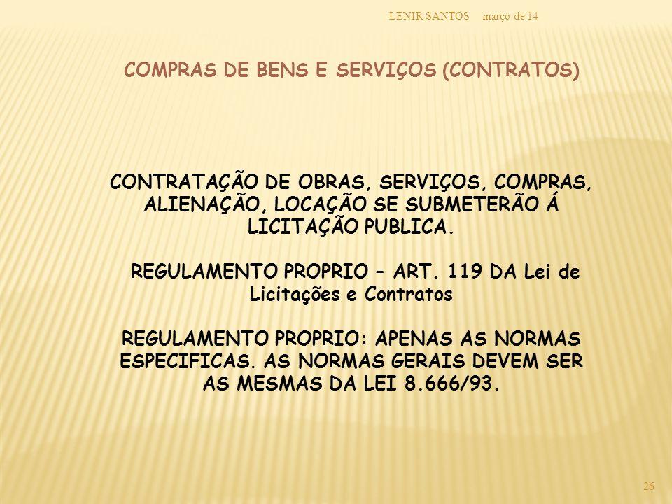 março de 14LENIR SANTOS 26 COMPRAS DE BENS E SERVIÇOS (CONTRATOS) CONTRATAÇÃO DE OBRAS, SERVIÇOS, COMPRAS, ALIENAÇÃO, LOCAÇÃO SE SUBMETERÃO Á LICITAÇÃ