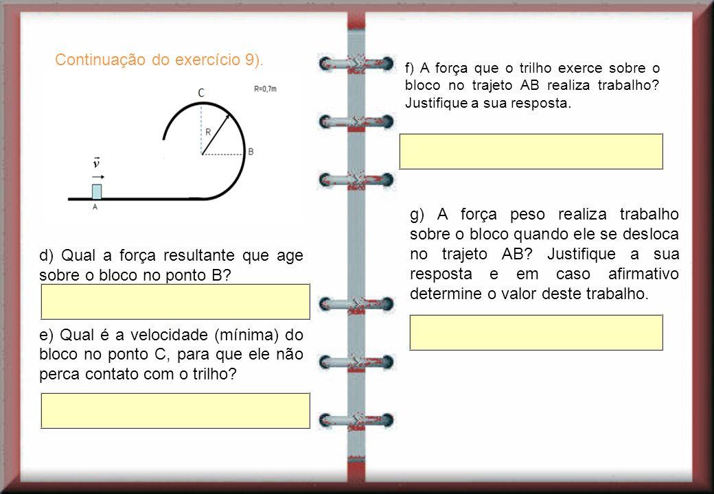 g) A força peso realiza trabalho sobre o bloco quando ele se desloca no trajeto AB.