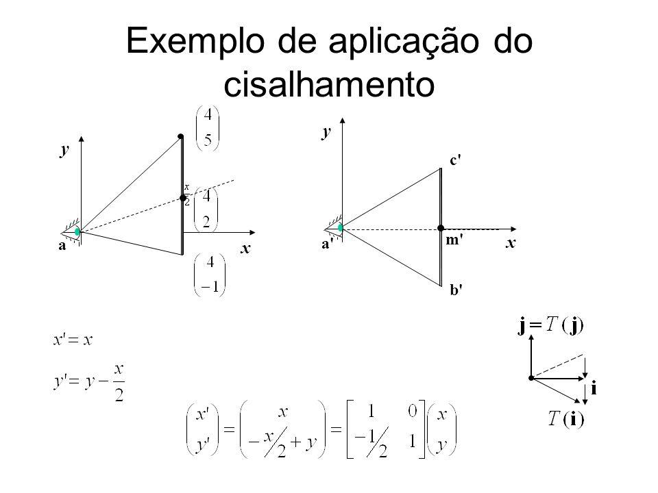 Exemplo de aplicação do cisalhamento x y a x y c' b' a' m'