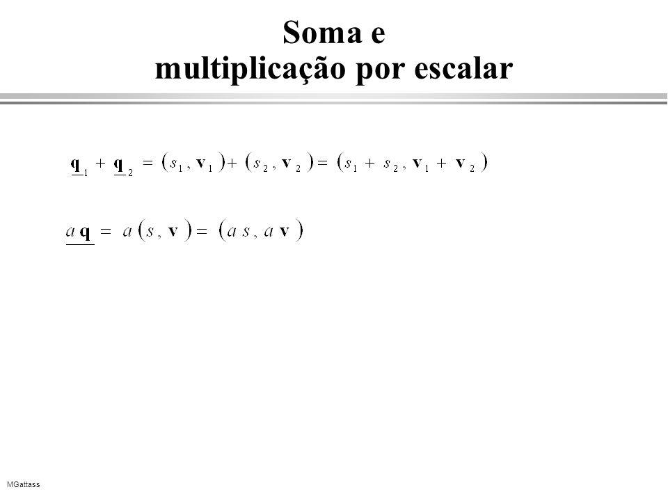 MGattass Soma e multiplicação por escalar