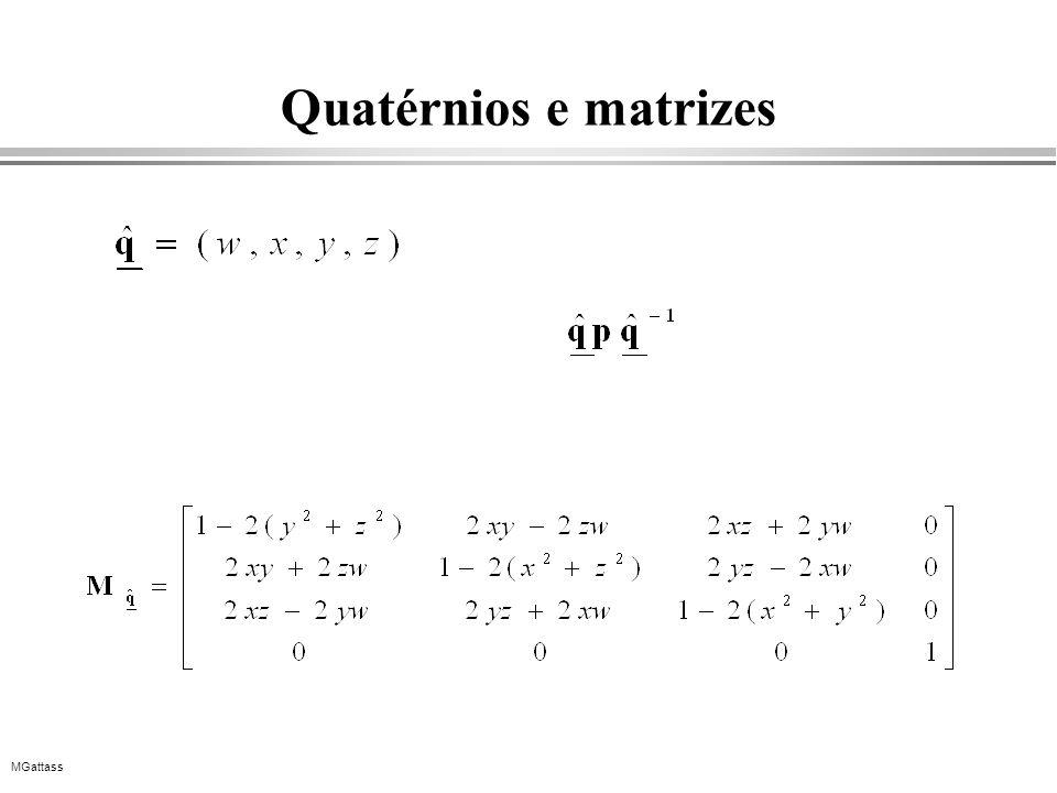 MGattass Quatérnios e matrizes