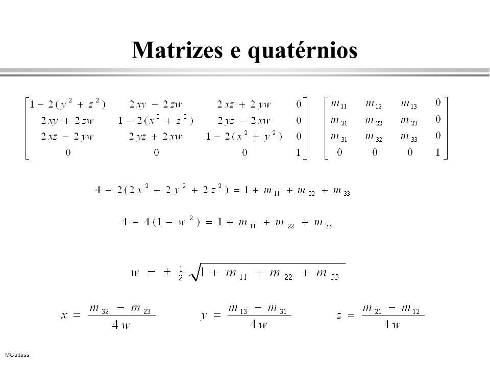 MGattass Matrizes e quatérnios