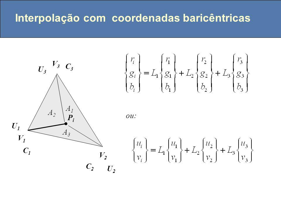 Coordenadas baricêntricas como interpolantes V1V1 V2V2 V3V3 PiPi A3A3 A1A1 A2A2 1 1 1 L1L1 L2L2 L3L3