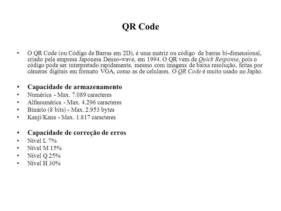 QR Code O QR Code (ou Código de Barras em 2D), é uma matriz ou código de barras bi-dimensional, criado pela empresa Japonesa Denso-wave, em 1994. O QR
