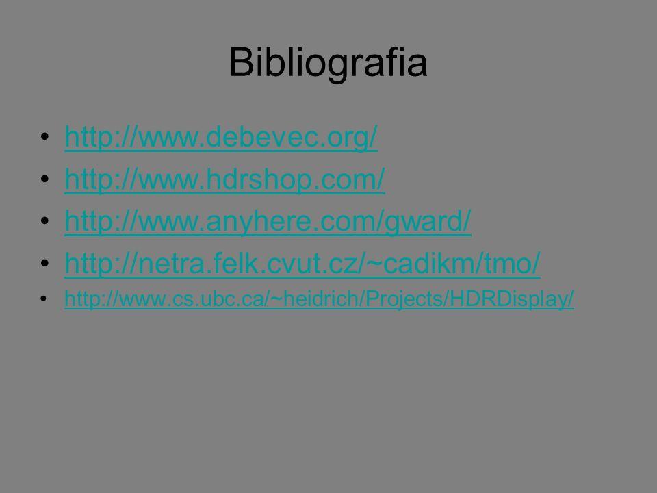 Bibliografia http://www.debevec.org/ http://www.hdrshop.com/ http://www.anyhere.com/gward/ http://netra.felk.cvut.cz/~cadikm/tmo/ http://www.cs.ubc.ca