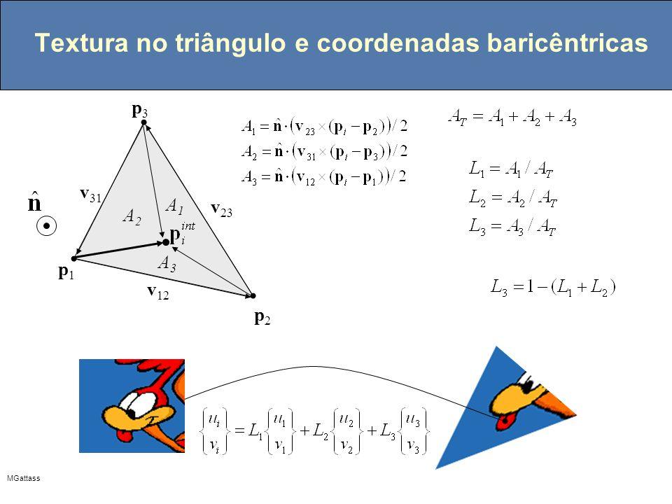 MGattass Textura no triângulo e coordenadas baricêntricas p1p1 v 12 v 23 v 31 A3A3 A1A1 A2A2 p2p2 p3p3