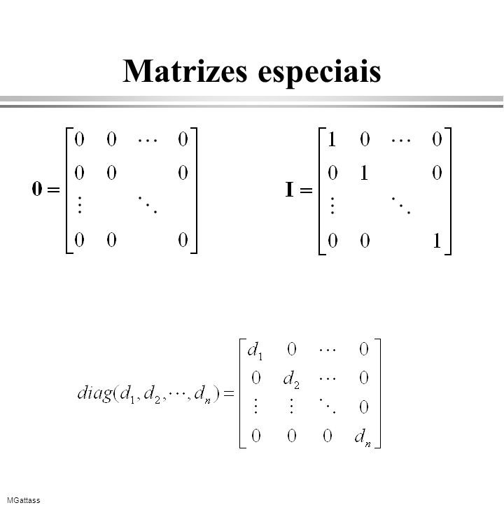 MGattass Matrizes especiais