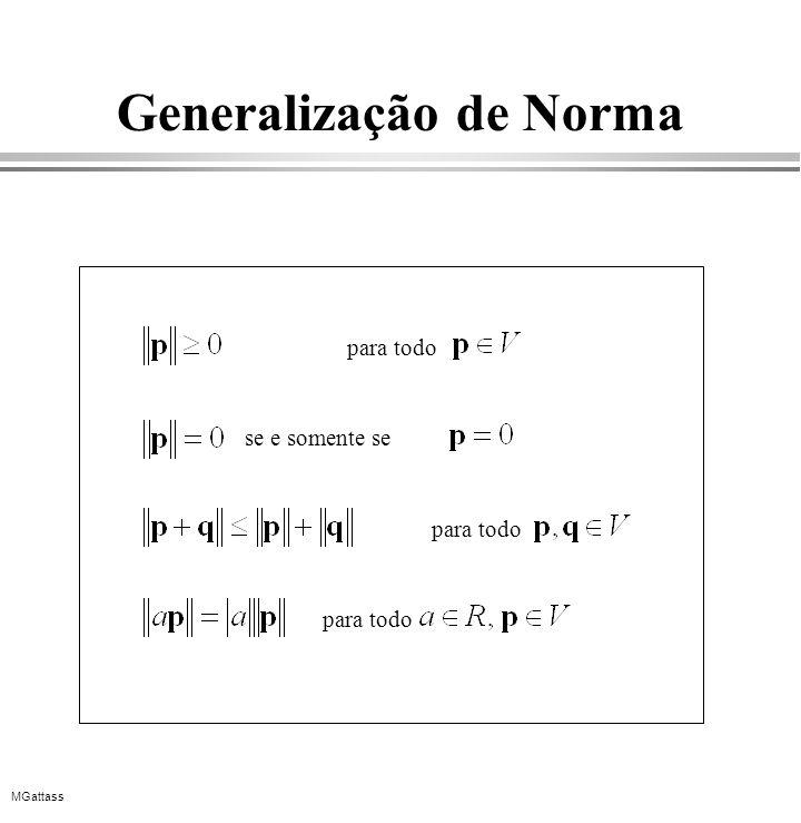 MGattass Generalização de Norma para todo se e somente se para todo