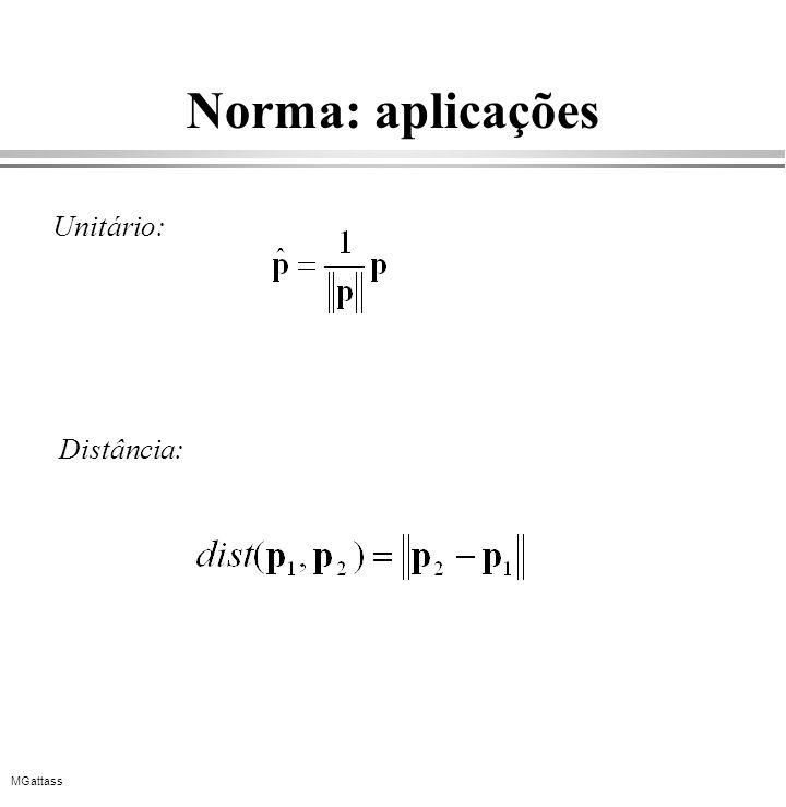 MGattass Norma: aplicações Unitário: Distância: