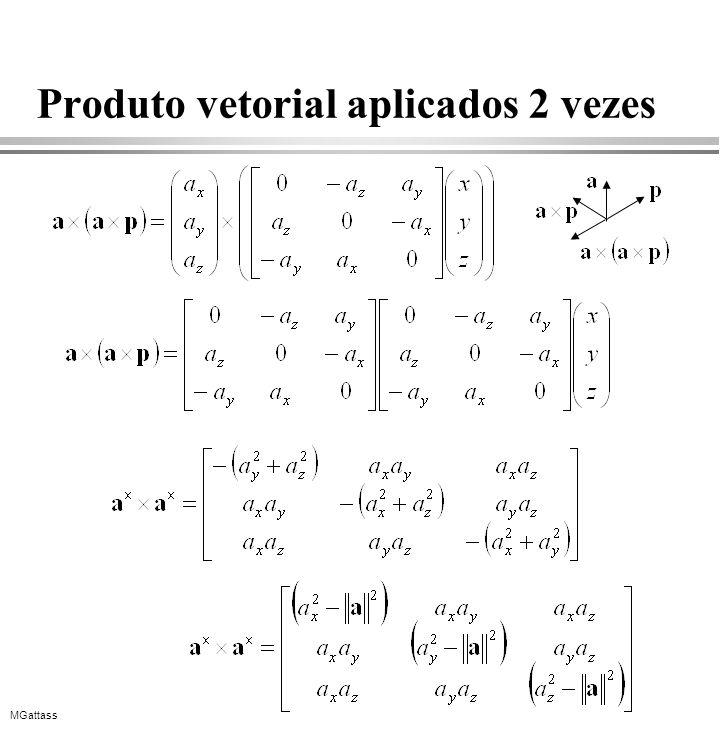 MGattass Produto vetorial aplicados 2 vezes