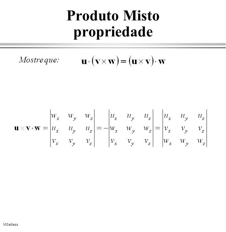 MGattass Produto Misto propriedade Mostre que: