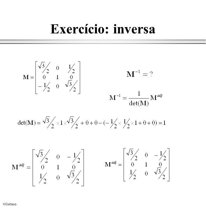 MGattass Exercício: inversa