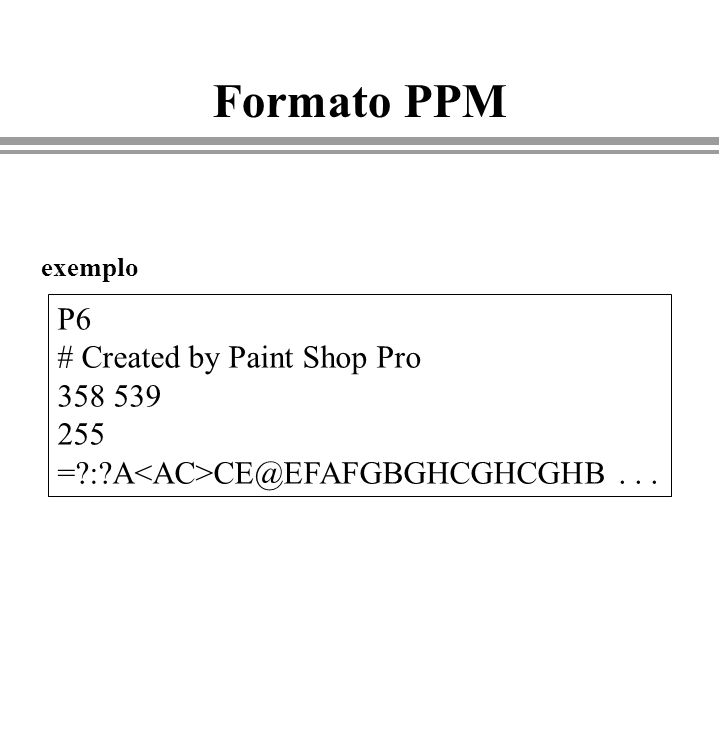 Formato PPM P6 # Created by Paint Shop Pro 358 539 255 =?:?A CE@EFAFGBGHCGHCGHB... exemplo